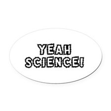 YEAH SCIENCE! Oval Car Magnet