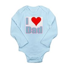 I Love Dad Long Sleeve Infant Bodysuit
