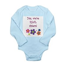 Yes, we're real sisters! Long Sleeve Infant Bodysu