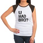 U Mad Bro Shirt Women's Cap Sleeve T-Shirt