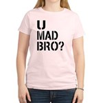 U Mad Bro Shirt Women's Light T-Shirt