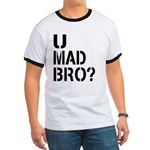 U Mad Bro Shirt Ringer T