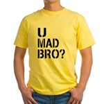 U Mad Bro Shirt Yellow T-Shirt