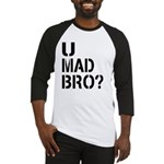 U Mad Bro Shirt Baseball Jersey