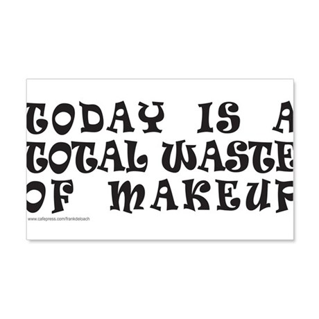 TOTAL WASTE OF MAKEUP 20x12 Wall Decal