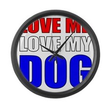 LOVE ME LOVE MY DOG Large Wall Clock