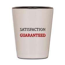 Satisfaction Guaranteed Shirt Shot Glass