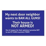 My next door neighbor wants to BAN ALL GUNS! Their