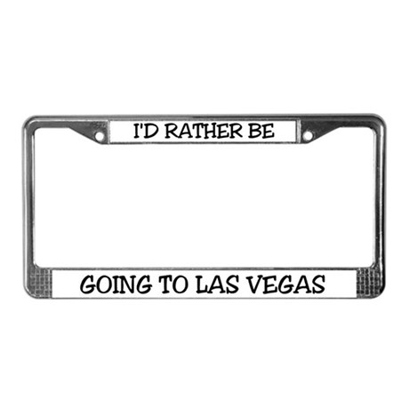 Rather Be Going to Las Vegas License Plate Frame