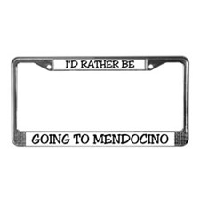 Rather Be Going to Mendocino License Plate Frame