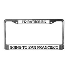 Rather Be Going to San Fran License Plate Frame
