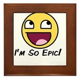 Epicface : I'm so Epic! Framed Tile