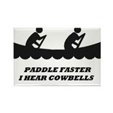 Paddle Faster, I Hear Cowbells Rectangle Magnet