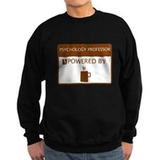Psychology Professor Powered by Coffee Sweatshirt