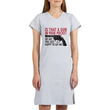 gun in your pocket Women's Nightshirt