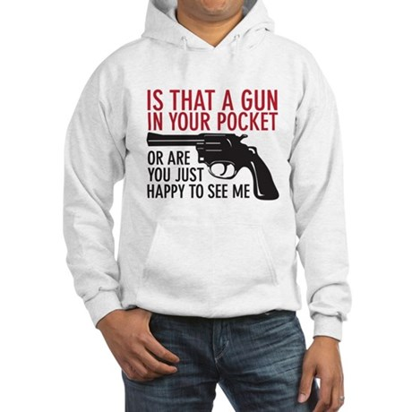gun in your pocket Hooded Sweatshirt