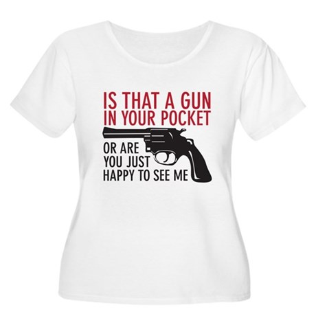 gun in your pocket Women's Plus Size Scoop Neck T-