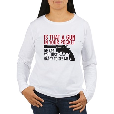 gun in your pocket Women's Long Sleeve T-Shirt