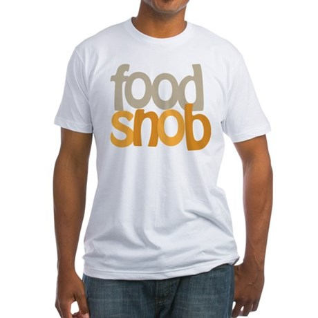 Food Snob Fitted T-Shirt