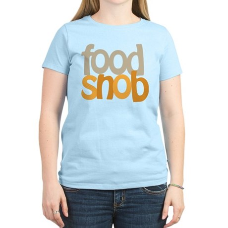 Food Snob Women's Light T-Shirt