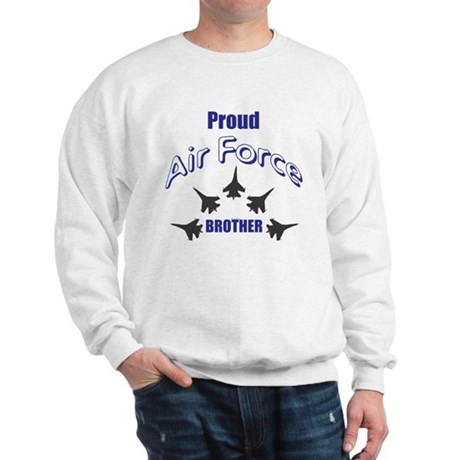 Proud Air Force Brother Sweatshirt