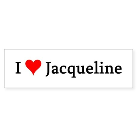 I Love Jacqueline Bumper Sticker