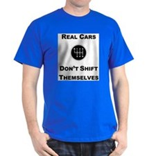 Real Cars Shift Themselves T-Shirt