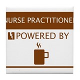 Nurse Practitioner Powered by Coffee Tile Coaster