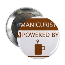 "Manicurist Powered by Coffee 2.25"" Button"