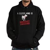 Closed Mind is Inherently Dangerous Hoody