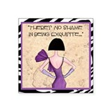 No Shame In Being Exquisite Square Sticker 3""