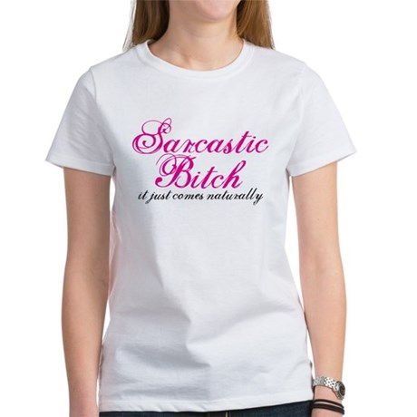 sarcastic bitch Women's T-Shirt