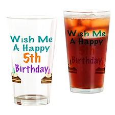 Wish me a happy 5th Birthday Drinking Glass