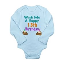 Wish me a happy13th Birthday Long Sleeve Infant Bo