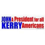 Kerry, For ALL Americans Bumper Sticker