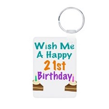Wish me a happy 21st Birthday Keychains