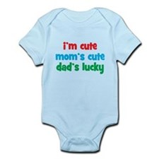 Im Cute, Moms Cute, Dads Lucky Infant Bodysuit