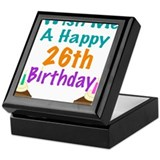Wish me a happy 26th Birthday Keepsake Box
