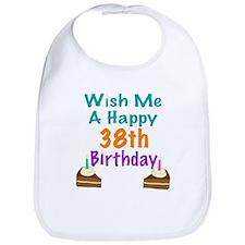 Wish me a happy 38th Birthday Bib