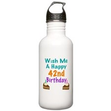 Wish me a happy 42nd Birthday Water Bottle