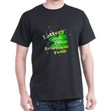 Lottery Retirement Fund T-Shirt