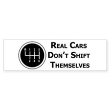 Real Cars Don't Shift Themselves (wht) Bumper Sticker