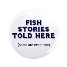 "Fish Stories 3.5"" Button"