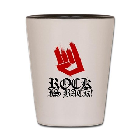 Rock Is Back Shot Glass
