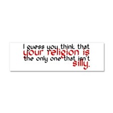 Your Religion Is Silly Car Magnet 10 x 3