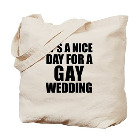 Nice Day for a gay wedding Tote Bag