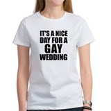 Nice Day for a gay wedding Tee