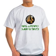 Real Campers Sleep in Tents T-Shirt