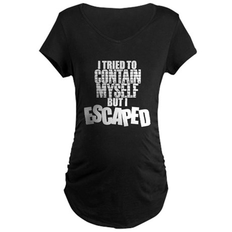 contain myself Maternity Dark T-Shirt