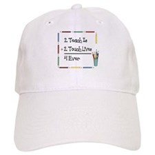2 Teach Is 2 Touch Lives 4 Ev Baseball Cap
